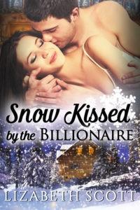 Snow Kissed by the Billionaire, Kissed Series, Contemporary Romance, Lizabeth Scott